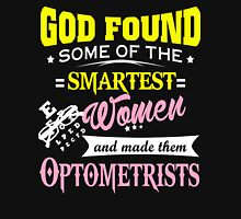 God found some of the smartest women and them optometrists Womens Fitted T-Shirt