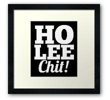 Ho Lee Chit sassy hilarious tee cool awesome funny t-shirt Framed Print