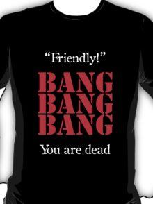 Day Z - Friendly BANG BANG BANG T-Shirt