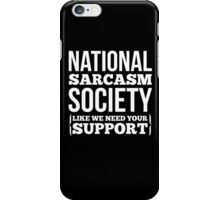 National Sarcasm Society awesome sassy cool funny t-shirt iPhone Case/Skin