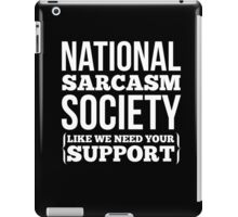 National Sarcasm Society awesome sassy cool funny t-shirt iPad Case/Skin