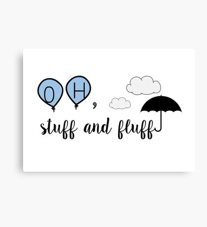 Oh, stuff and fluff- Winnie the Pooh Canvas Print