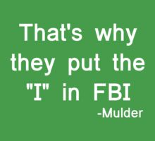 That's why they put the 'I' in FBI Kids Clothes