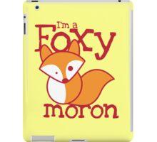 I'm a FOXY Moron with cute fox iPad Case/Skin