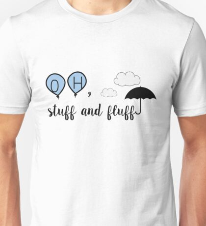 Oh, stuff and fluff- Winnie the Pooh Unisex T-Shirt
