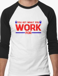 YOU GET WHAT YOU WORK FOR BLUE&RED Men's Baseball ¾ T-Shirt