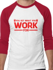 YOU GET WHAT YOU WORK FOR RED Men's Baseball ¾ T-Shirt