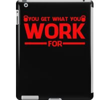 YOU GET WHAT YOU WORK FOR RED iPad Case/Skin