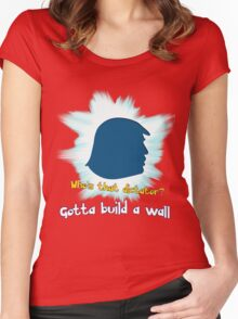 Gotta Build A Wall Women's Fitted Scoop T-Shirt