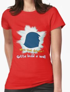 Gotta Build A Wall Womens Fitted T-Shirt