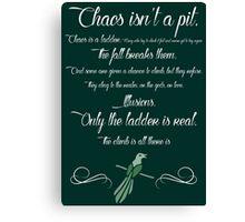 Chaos is a ladder~ Littlefinger Canvas Print