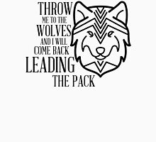 quote: throw me to the wolves and i will come back leading the pack Classic T-Shirt