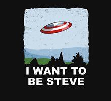 i want to be steve Unisex T-Shirt