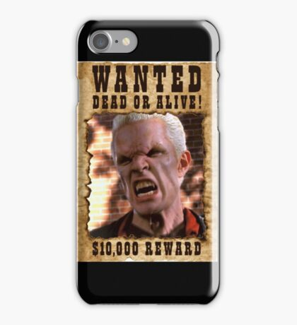 Buffy Spike Wanted 1 iPhone Case/Skin