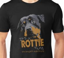 Rottweiler - It's A Rottie Thing You Wouldn't Understand Unisex T-Shirt