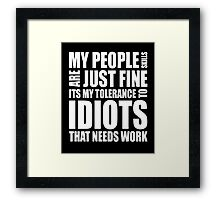 My people skills are just fine clever quotes funny t-shirt Framed Print