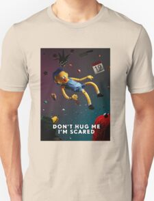 Dont Hug Me Im Scared. Unisex T-Shirt