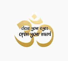 close your eyes, open your mind - Om gold foil Unisex T-Shirt