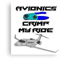 Avionics: Crimp My Ride Canvas Print