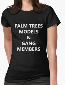 Palm Trees, Models & Gang Members Womens Fitted T-Shirt