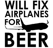 Will Fix Airplanes for Beer, 737 Photographic Print