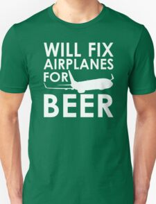 Will Fix Airplanes for Beer, 737 Unisex T-Shirt