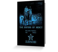The Sisters Of Mercy - The Worlds End - Body and soul Greeting Card