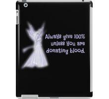 Always give 100%... iPad Case/Skin