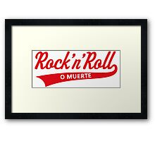 Rock 'n' Roll O Muerte (Rock 'n' Roll Or Death / Red) Framed Print