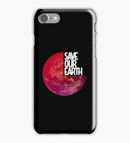 Save Our Earth iPhone Case/Skin