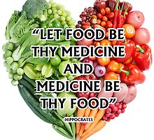 """Let Food be thy Medicine, and Medicine be thy food"" - Hippocrates by MarioGirl64"