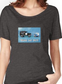 Squad car envy! Women's Relaxed Fit T-Shirt