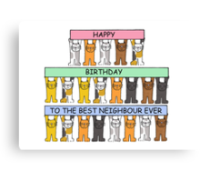 Happy Birthday to the best neighbour ever. Canvas Print
