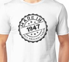 MADE IN 1947 ALL ORIGINAL PARTS Unisex T-Shirt