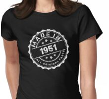 MADE IN 1951 ALL ORIGINAL PARTS Womens Fitted T-Shirt