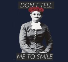 DON'T TELL ME TO SMILE // HARRIET TUBMAN One Piece - Short Sleeve