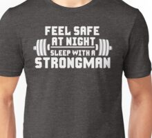 Feel Safe At Night. Sleep With A Strongman Unisex T-Shirt