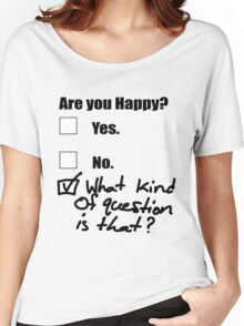 Are You Happy? Women's Relaxed Fit T-Shirt