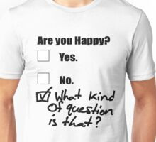 Are You Happy? Unisex T-Shirt