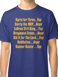 Banner Raisin'...Yup! Classic T-Shirt