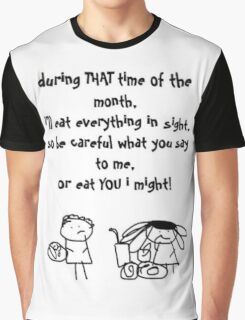 THAT time of the month. Graphic T-Shirt
