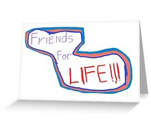 FriEnds For LIFE logo!!! Greeting Card