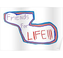 FriEnds For LIFE logo!!! Poster
