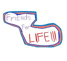 FriEnds For LIFE logo!!! Photographic Print
