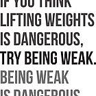 Being Weak Is Dangerous by theavidlifter