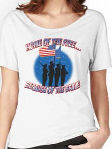 Home Of The Free Because Of The Brave Women's Relaxed Fit T-Shirt