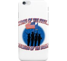 Home Of The Free Because Of The Brave iPhone Case/Skin