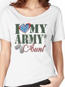 I Love My Army Aunt Women's Relaxed Fit T-Shirt