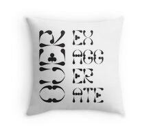 Over Exaggerate Throw Pillow
