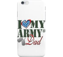 I Love My Army Dad iPhone Case/Skin